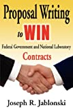 img - for Proposal Writing to Win Federal Government and National Laboratory Contracts - Revised First Edition book / textbook / text book