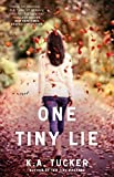 one tiny lie a novel the ten tiny breaths series by k a tucker 2014 01 14