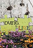 Dying to Live, Merica Saint John, 1426931794