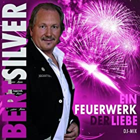 ein feuerwerk der liebe dj mix bert silver mp3 downloads. Black Bedroom Furniture Sets. Home Design Ideas