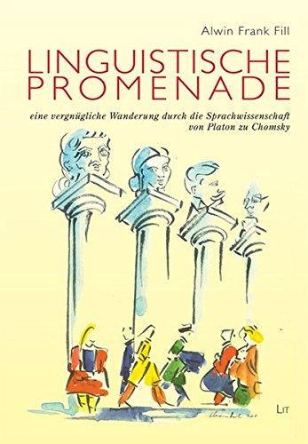 Linguistische Promenade - eine vergnügliche Wanderung durch die Sprachwissenschaft von Platon zu Chomsky (Austria: Forschung und Wissenschaft - Literatur- und Sprachwissenschaft) Taschenbuch – 8. Februar 2012 Alwin Frank Fill 364350361X Sprachgeschichte Gr