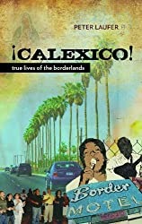 Calexico: True Lives of the Borderlands