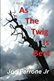 As The Twig Is Bent (The Matt Davis Mystery Series)