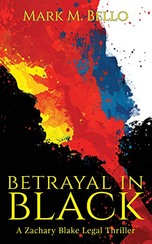 Betrayal in Black (A Zachary Blake Legal Thriller Book 4)