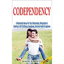 Codependency: A Relationship Rescue for Toxic Relationships, Manipulation & Enabling to Self Confidence, Boundaries, Emotional Health & Happiness