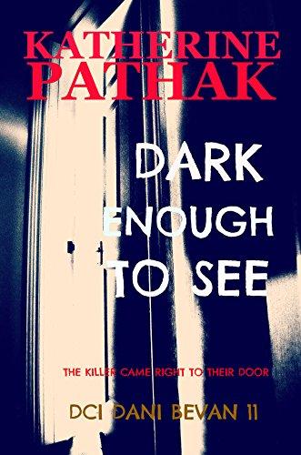 D.O.W.N.L.O.A.D Dark Enough to See (The DCI Dani Bevan detective novels Book 11) [E.P.U.B]