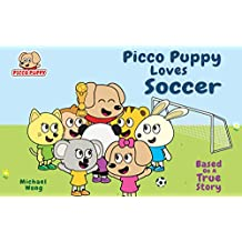 Picco Puppy Loves Soccer: Inspiring Soccer Book for Kids, Boy & Girls (2-10 Years Old) (English Edition)