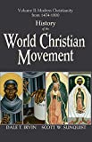 History of the World Christian Movement, Volume 2: Modern Christianity from 1454-1800