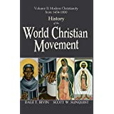 History of the World Christian Movement, Vol. 2: Modern Christianity from 1454-1800