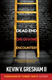 Dead End or Divine Encounter?: Discovering Opportunity Through Adversity