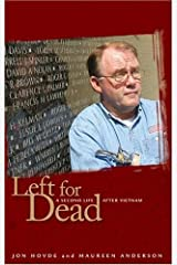 Left for Dead: A Second Life After Vietnam by Jon Hovde (2005-04-05) Hardcover