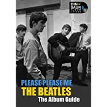 The Beatles: Please Please Me - The Album Guide