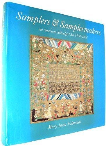 - Samplers & Samplermakers: An American Schoolgirl Art 1700-1850