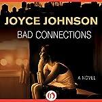 Bad Connections | Joyce Johnson