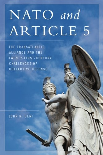 NATO and Article 5: The Transatlantic Alliance and the Twenty-First-Century Challenges of Collective Defense