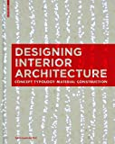 Designing Interior Architecture: Concept, Typology, Material, Construction, , 3034613024