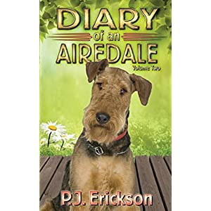 Diary of an Airedale: a terrier's tale (Airedale Diaries Book 2)