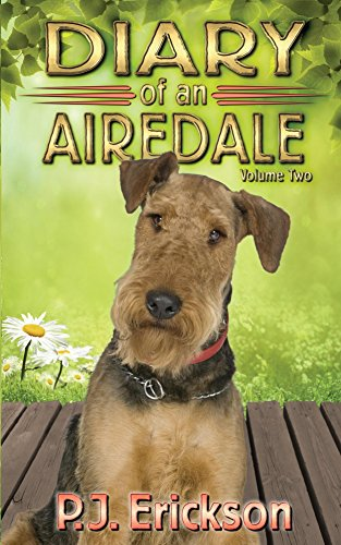 - Diary of an Airedale: a terrier's tale (Airedale Diaries Book 2)