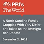 A North Carolina Family Grapples With Very Different Takes on the Immigration Debate | Jasmine Garsd