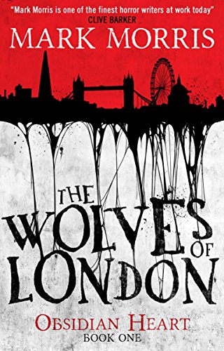 The Wolves of London: The Obsidian Heart (The Wolves Of London)