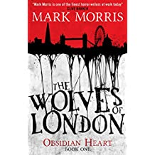 The Wolves of London: The Obsidian Heart