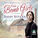 The Bomb Girls Audiobook by Daisy Styles Narrated by Anne Dover