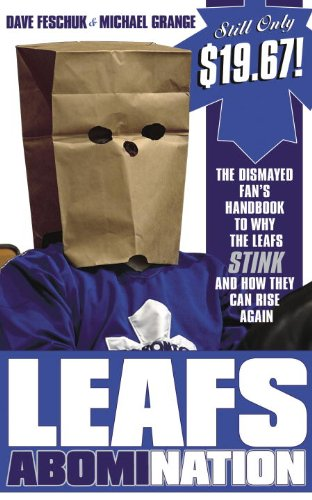 Ebook Leafs AbomiNation: The dismayed fan's handbook to why the Leafs stink and how they can rise again WORD
