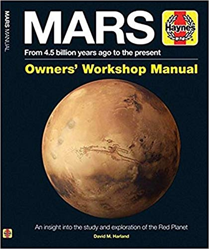 - Mars Owners' Workshop Manual: From 4.5 billion years ago to the present (Haynes Manuals)