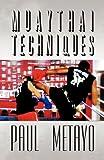 Muaythai Techniques, Paul Metayo, 1462689337