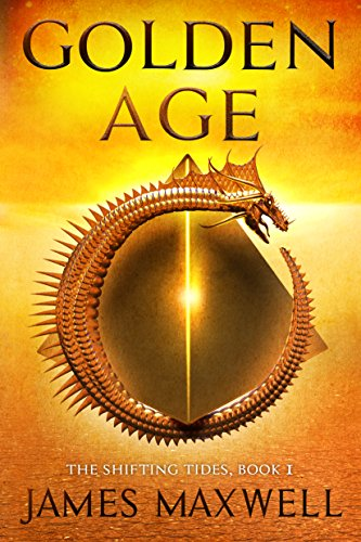 Golden Age (The Shifting Tides Book 1) by [Maxwell, James]