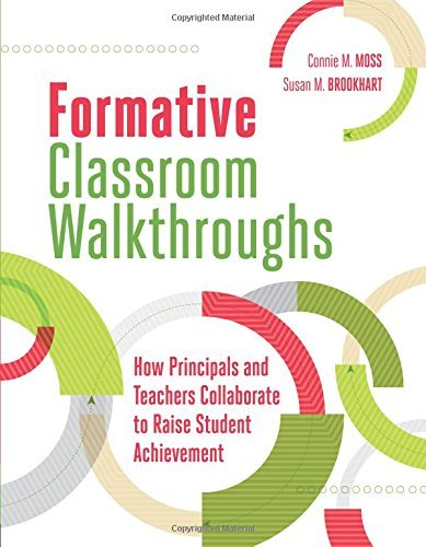 Formative Classroom Walkthroughs: How Principals and Teachers Collaborate to Raise Student Achievement by Connie M. Moss (2015-01-15)