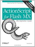 ActionScript for Flash MX: The Definitive Guide, Second Edition by Colin Moock (2002-12-19)