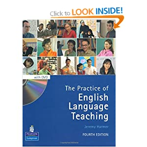 The Practice of English Language Teaching with DVD (4th Edition) (Longman Handbooks for Language Teachers) Jeremy Harmer