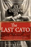 The Last Cato: A Novel