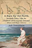 A Race for the North: Another Fairy Tale for Children of European Descent (Black and White edition)