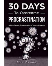 30 Days to Overcome Procrastination: A Mindfulness Program with a Touch of Humor