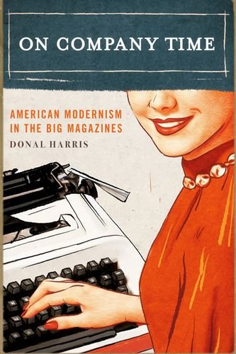 Download On Company Time: American Modernism in the Big Magazines (Modernist Latitudes) ebook
