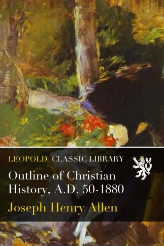 Outline of Christian History, A.D. 50-1880 pdf epub