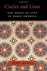 Circles and Lines: The Shape of Life in Early America (The William E. Massey Sr. Lectures in the History of American Civilization)