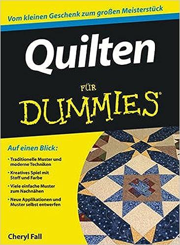 Quilten für Dummies: Amazon.de: Cheryl Fall, Petra Daniels: Bücher