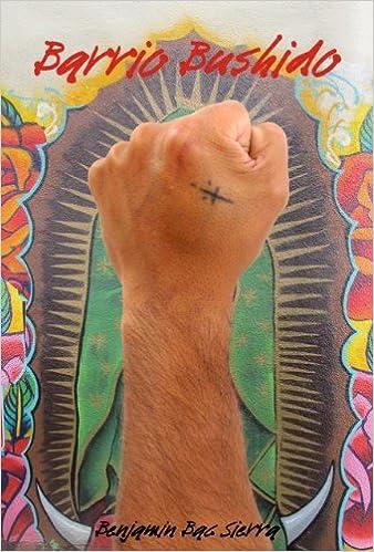 Barrio Bushido (El Leon Literary Arts, 2011) By Benjamin Bac Sierra