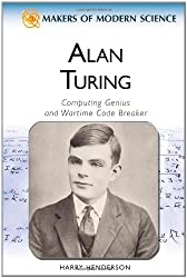 Alan Turing: Computing Genius and Wartime Code Breaker (Makers of Modern Science)