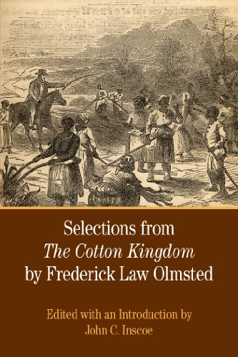 Selections from The Cotton Kingdom by Frederick Law Olmsted (The Bedford Series in History and Culture)