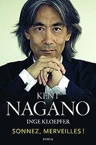 Sonnez, merveilles ! par Kent Nagano