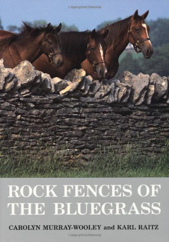 Rock Fences of the Bluegrass (Perspectives on Kentucky's Past: Architecture, Archaeology, and Landscape)