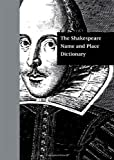 Shakespeare Name and Place Dictionary, , 1884964176