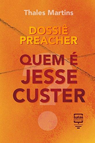 dossie-preacher-quem-e-jesse-custer-por-dentro-da-cultura-pop-portuguese-edition