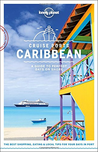 Lonely Planet Cruise Ports Caribbean  Travel Guide