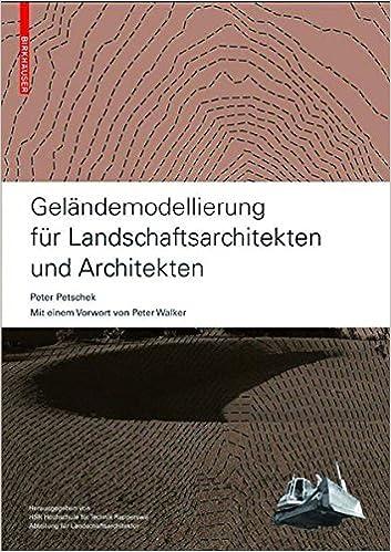 gelndemodellierung fr landschaftsarchitekten und architekten german edition