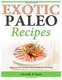 Exotic Paleo Recipes, Michelle Smith, 1497300223